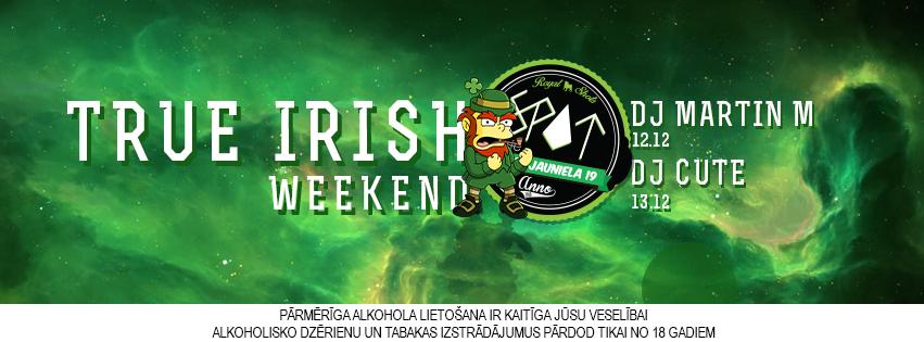 True Irish Weekend